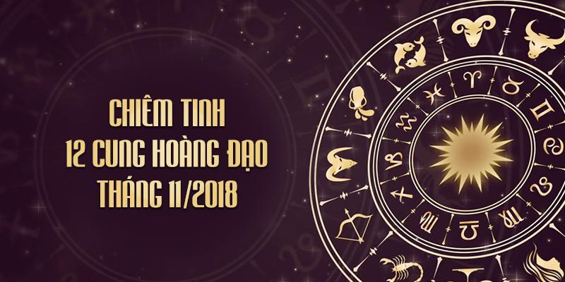 Lời chiêm tinh chuẩn xác cho 12 cung Hoàng đạo trong tháng 11/2018